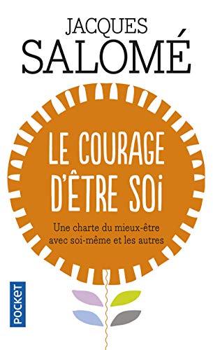 9782266105569: Le courage d'être soi : Une charte du mieux-être avec soi-même et avec autrui
