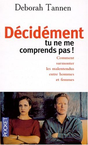 Décidement tu ne me comprends pas ! (2266106473) by Tannen, Deborah