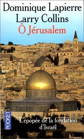 Ô Jérusalem: L'Epopée de la fondation d'Israël (2266106988) by Lapierre, Dominique; Collins, Larry