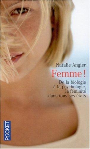 Femme ! De la biologie à la: Natalie Angier