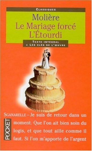 Le Mariage Force L'etourdi Ou Les Contretemps: Moliere