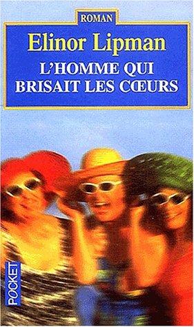 L'homme qui brisait les coeurs (2266111086) by Lipman, Elinor; Sorbier, Françoise du