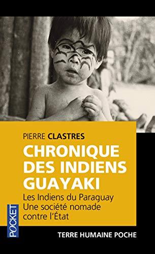 9782266111669: Chronique des Indiens Guayaki (Pocket Terre Humaine)