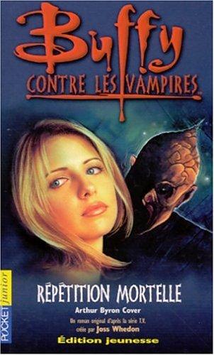9782266112437: Buffy contre les vampires, tome 4 : Répétition mortelle