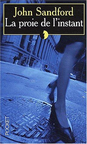 La Proie de l'instant (9782266113014) by John Sandford