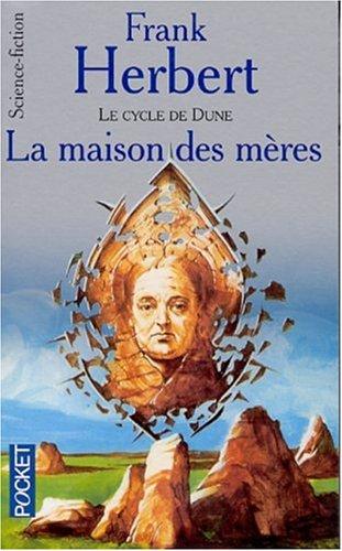 9782266114011: Le Cycle de Dune : La Maison des mères