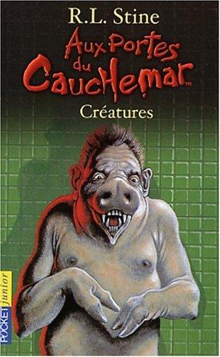 Aux portes du cauchemar, tome 6 : G. Créatures: R.L. Stine