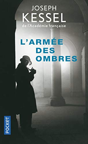 L'Armee des Ombres (French Edition) (9782266115001) by Joseph Kessel