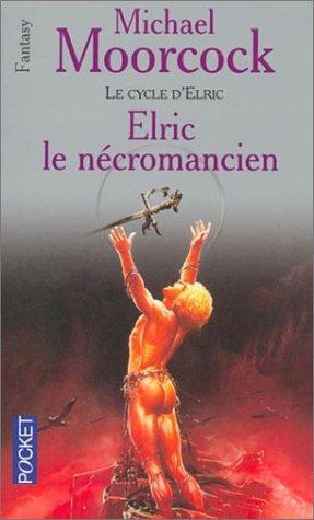 9782266115438: Le Cycle d'Elric, tome 4 : Elric le nécromancien