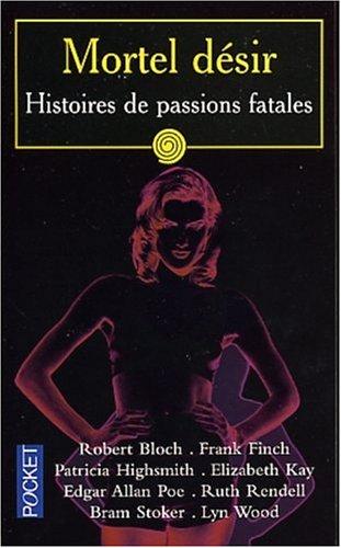 Mortel d?sir : Histoires de passions fatales: Rendell, Ruth