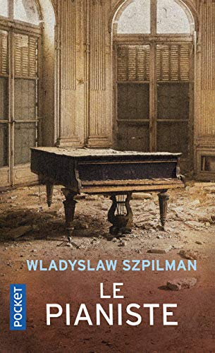 Le Pianiste: L'Extraordinaire Destin D'UN Musicien Juif Dans Le Ghetto De Varsovie, 1939-1945 (French Edition) (2266117068) by Szpilman, Wladyslaw