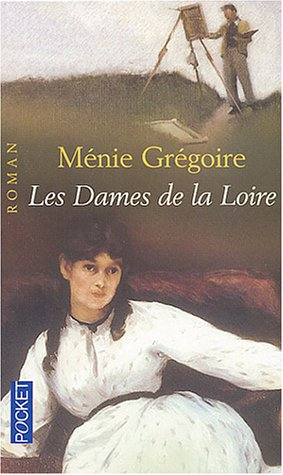 9782266117333: Les dames de la Loire (Pocket)
