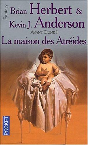 Avant Dune, tome 1 : La Maison: Herbert, Brian, Anderson,