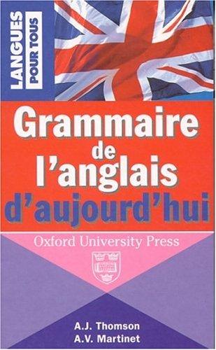 Grammaire de l'anglais d'aujourd'hui: Thomson, A. J.