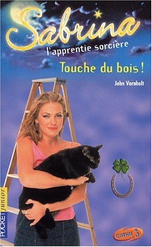 9782266118972: Sabrina, tome 22 : Touche du bois