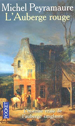 L'Auberge rouge : L'Enigme de Peyrebeille, 1833: Michel Peyramaure
