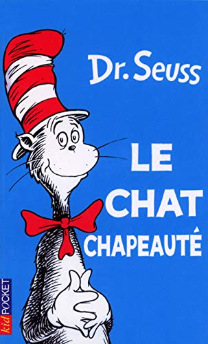 Le Chat Chapeaute = The Cat in the Hat (French Edition): Dr Seuss