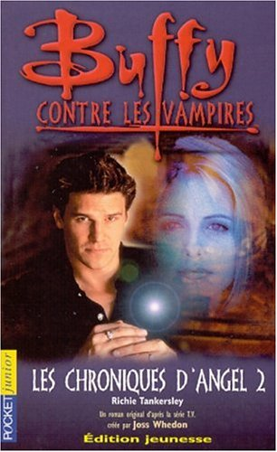 Buffy contre les vampires, tome 7 : Les chroniques d'Angel 2 (French Edition): Tankersley ...
