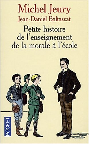9782266119429: Petite histoire de l'enseignement de la morale à l'école