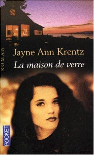 La Maison de verre: Krentz, Jayne Ann