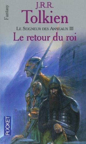Le Seigneur DES Anneaux: Tome 3: Le Retour Du Roi: J. R. R. Tolkien
