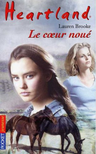 Heartland n08 le coeur noue (French Edition): Lauren Brooke