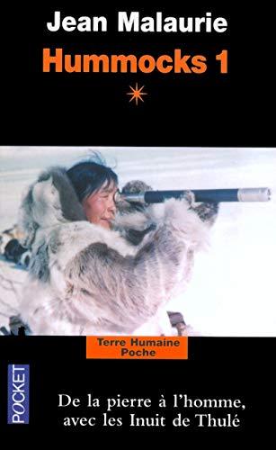 9782266121699: Hummocks 1, Tome 1 : De la pierre � l'homme avec les Inuits de Thul�
