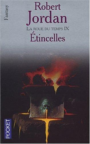 9782266121712: La roue du temps, tome 9 : Étincelles