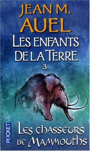 9782266122146: Les Enfants de la terre, tome 3 : Les Chasseurs de mammouths
