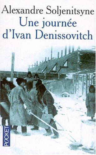 Une journée d'Ivan Denissovitch: Alexandre Soljénitsyne