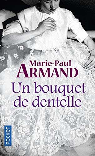Un bouquet de dentelle (French Edition): Marie-Paul Armand