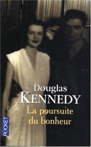 La Poursuite Du Bonheur (French Edition): Kennedy, Douglas