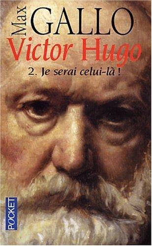 9782266126090: Victor Hugo 2/Je Serai Celui-LA (1844-85) (Pocket)