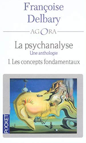 9782266126441: Psychanalyse une anthologie tome 1: Les Concepts fondamentaux,