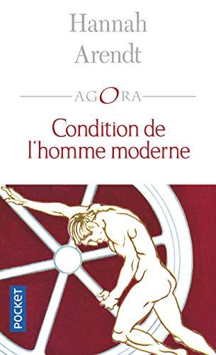CONDITION DE L'HOMME MODERNE: ARENDT, HANNAH