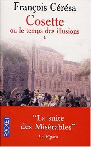 Cosette ou le temps des illusions (French Edition): Ceresa, Francois