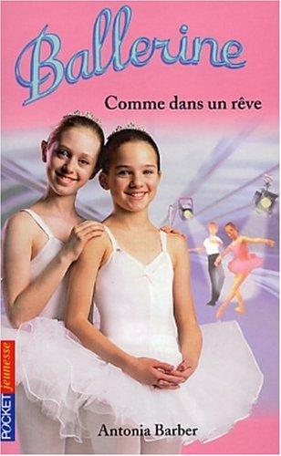 Ballerine : Comme dans un rêve: Antonia Barber