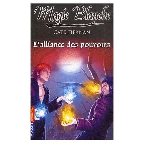 9782266129169: Magie blanche, Tome 6 : L'alliance des pouvoirs