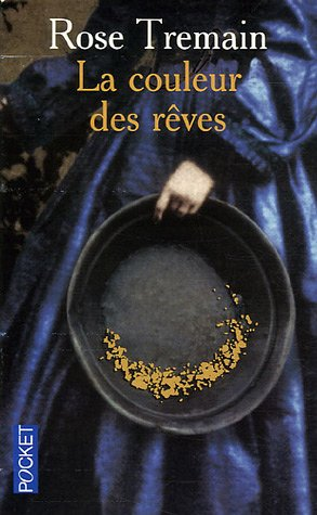 La couleur des rêves (2266129511) by Rose Tremain