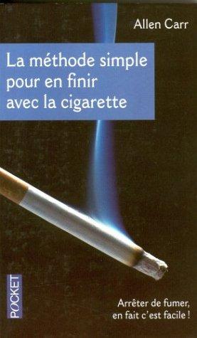 9782266131513: La méthode simple pour en finir avec la cigarette. : Arrêter de fumer, en fait c'est facile ! (Pocket Evolution)