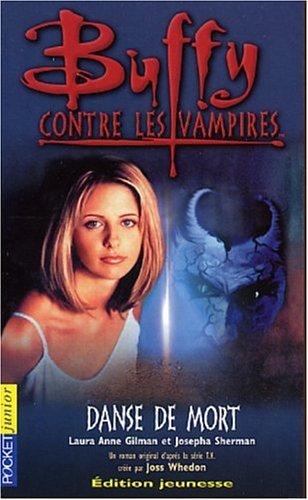 Buffy contre les vampires, numéro 11: Danse de mort (2266131869) by Laura-Anne Gilman; Josèpha Sherman; Isabelle Troin