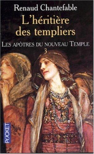 9782266132077: L'héritière des templiers tome 3 - Les Apôtres du nouveau temple
