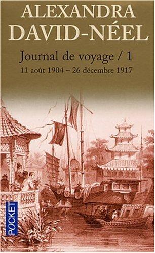 Journal de voyage t.1 11 aout 1904 - 26 decembre 1917: David-Neel
