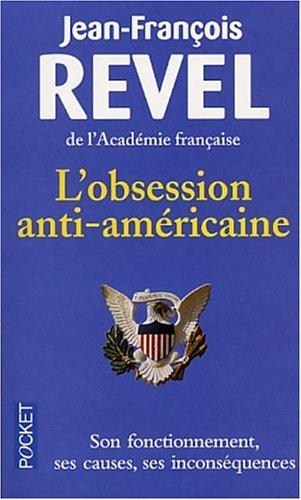 9782266133401: L'obsession anti-américaine : Son fonctionnement - Ses causes - Ses inconséquences