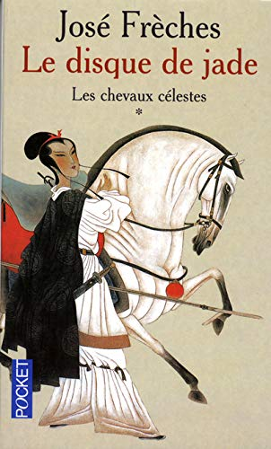 9782266134590: Le Disque De Jade 1 Les Chevaux Celestes (French Edition)