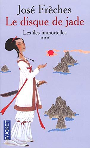 9782266134613: Le Disque de Jade, tome 3 : Les Îles immortelles
