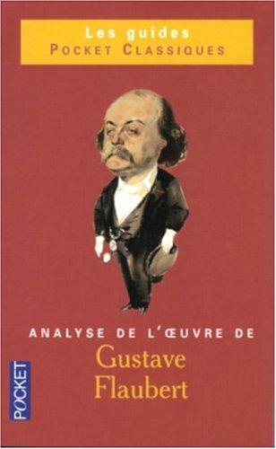 9782266136969: Gustave Flaubert : Analyse de l'oeuvre