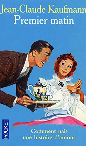 9782266137027: Premier matin : Comment naît une histoire d'amour
