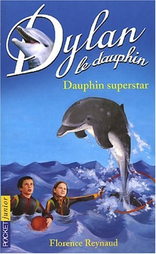 9782266137409: Dylan, tome 11 : Dauphin superstar
