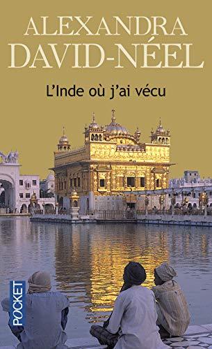 L'Inde où j'ai vécu (French Edition): Alexandra David-Néel